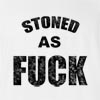 Stoned As Fuck T-Shirt