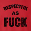 Respectful As Fuck crew neck Sweatshirt