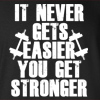 It Never Gets Easier You Get Stronger Hooded Sweatshirt