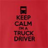 Keep Calm I'Am Truck Driver crew neck Sweatshirt