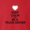 Keep Calm And Be A Truck Driver crew neck Sweatshirt