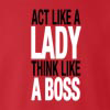 Act Like A Lady Think Like A Boss crew neck Sweatshirt