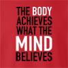 The Body Achieves What The Mind Believes crew neck Sweatshirt