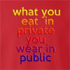 What You Eat In Private You Wear In Public crew neck Sweatshirt