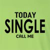 Today Single Call Me Long Sleeve T-Shirt