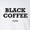 Black Coffee Please Long Sleeve T-Shirt