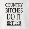 Country Bitches Do It Better Crew Neck Sweatshirt