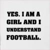 Yes I Am Girl And I Understand Football Hooded Sweatshirt