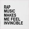 Rap Music Makes Me Feel Invincible Hooded Sweatshirt
