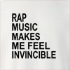 Rap Music Makes Me Feel Invincible Crew Neck Sweatshirt