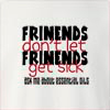 Frinends Don't Let Frinends Get Sick Ask me About Essential Oils Crew Neck Sweatshirt