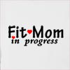 Fit Mom In Progress  Hooded Sweatshirt