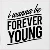 I Wanna Be Forever Young Hooded Sweatshirt
