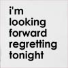 I'M Looking Forward Regretting Tonight Hooded Sweatshirt