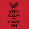 Keep Calm And Crow On  Hooded Sweatshirt