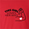 This Girl Loves Her Wife  T-Shirt