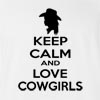 Keep Calm And Love Cowgirls T-Shirt