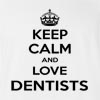 Keep Calm And Love Dentists T-Shirt
