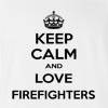 Keep Calm And Love Fire Fighters T-Shirt