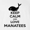 Keep Calm And Love Manatees T-Shirt