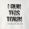 I Run This Town Mile After Mile After Mile Crew Neck Sweatshirt