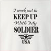I Work Out To Keep Up With My Soldier USA Crew Neck Sweatshirt