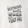 Nothing Will Work Unless You Do Crew Neck Sweatshirt