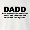 Dadd Dads Against Daughters Dating Shoot The First one And The Word   Will Spread. Crew Neck Sweatshirt