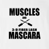 Muscles and 3-D Mascara T-Shirt