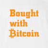 Bought With Bitcoin T-shirt