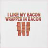 I Like My Bacon Wrapped In Bacon Hooded Sweatshirt