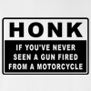 Honk If You've Never Seen A Gun Fired From Motorcycle T-shirt