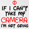 If I Can't Take My Camera I'm Not Going T-shirt