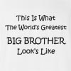 This Is What The Greatest Big Brother Looks Like T-shirt