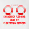 Emergency Floatation Devices Funny T Shirt