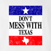 Don't Mess with Texas Funny T Shirt