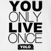 You Only Live Once YOLO T shirt