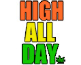 High All Day Marijuana Funny T Shirt