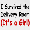 I Survived the Delivery Room It's a Girl Daddy T Shirt