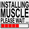 Intalling Muscle Please Wait Funny College T Shirt