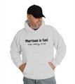 Marriage Is Fun No Really It Is Wedding Hooded Sweatshirt