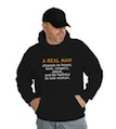 A Real Man Chooses to Honor Love Respect Adore and be Faithful to One Woman Hooded Sweatshirt