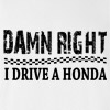 Damn Right I Drive a Honda T-shirt Super Fast and Furious Truck Car Racing CRV Tee