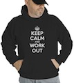 Keep Calm and Work Out Hooded Sweatshirt