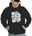 Yippie Kai-Yay Mother Fucker Hooded Sweatshirt