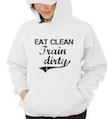 Eat Clean Train Dirty Hooded Sweatshirt