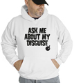 Halloween Ask Me About My Disguise Hooded Sweatshirt