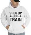 Shutup and Train Hooded Sweatshirt