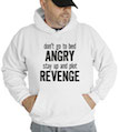 Don't Go To Bed Angry Stay Up And Plot Revenge Hooded Sweatshirt