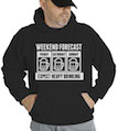 Weekend Forecast Expect Heavy Drinking Hooded Sweatshirt